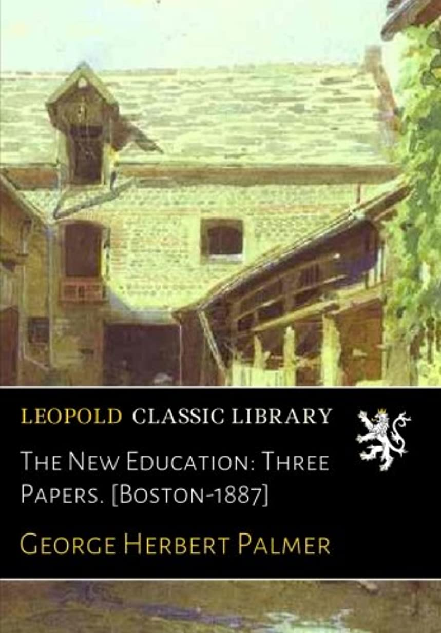 衣装未接続歯痛The New Education: Three Papers. [Boston-1887]