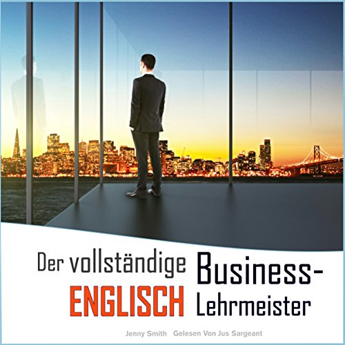 Der vollständige Business-Englisch Lehrmeister: Buch eins und zwei [The Complete Business English Teacher: Book One and Two] Titelbild