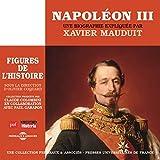 Napoléon III, une biographie expliquée par Xavier Mauduit (Figures de l'histoire sous la direction d'olivier coguard)