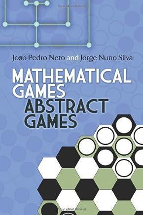 Mathematical Games, Abstract Games by Joao Pedro Neto Jorge Nuno Silva(2013-11-21)