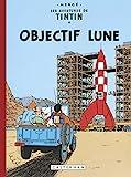 Les Aventures de Tintin - Objectif Lune : Edition fac-similé en couleurs