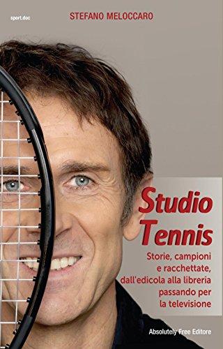 Studio Tennis. Storie, campioni e racchettate, dall'edicola alla libreria passando per la televisione