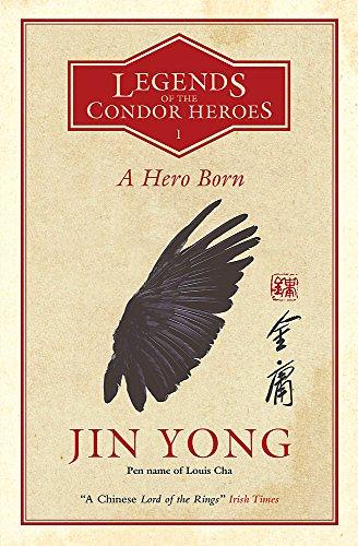 A Hero Born: Legends of the Condor Heroes Vol. 1