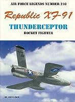 Republic XF-91 Thundercepter (Air Force Legends)