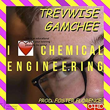 I Love Chemical Engineering