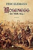 Rosenegg: Der Weiße Berg von P.B.W. Klemann