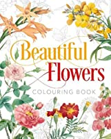 Beautiful Flowers Colouring Book (Colouring Books)