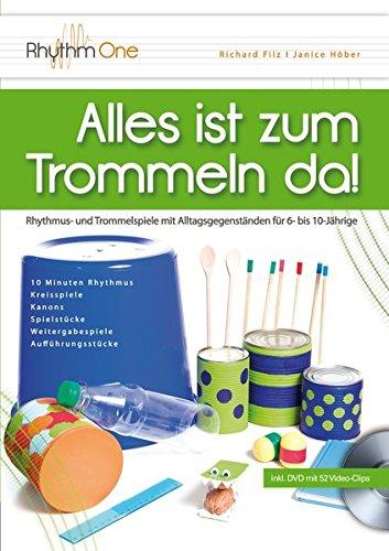 Alles ist zum Trommeln da!: Rhythmus- und Trommelspiele mit Alltagsgegenständen für 6- bis 10-Jährige (inkl. DVD)