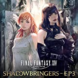 FINAL FANTASY XIV: SHADOWBRINGERS - EP3