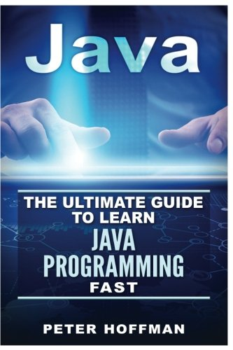 Java: The Ultimate Guide to Learn Java and Python Programming (Programming,...