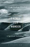 I Asked for Wonder: A Spiritual Anthology (I Asked for Wonder Ppr)