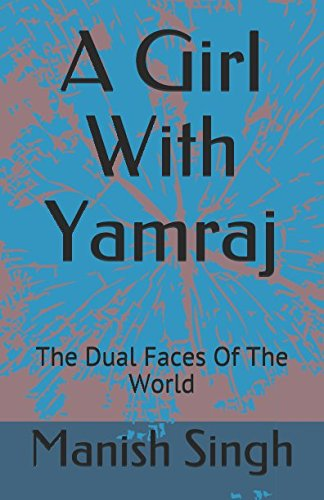 A Girl With Yamraj: The Dual Faces Of The World
