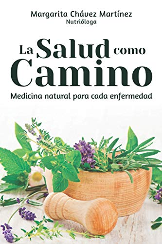 La salud como camino: Medicina natural para cada enfermedad (Spanish Edition)