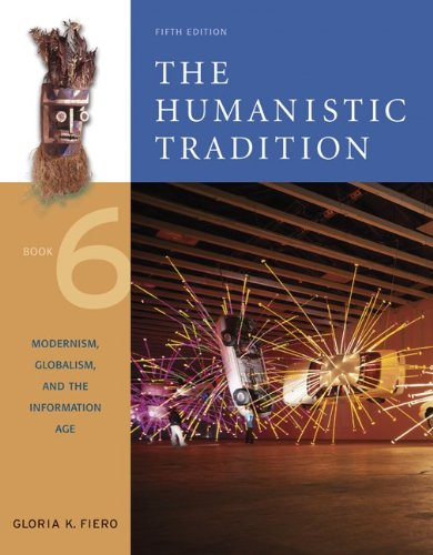 The Humanistic Tradition, Book 6: Modernism, Globalism, and the Information Age (Humanistic Tradtion)
