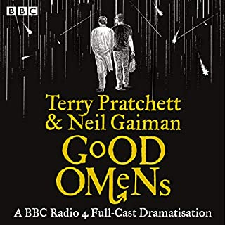 Good Omens     The BBC Radio 4 dramatisation              By:                                                                                                                                 Terry Pratchett,                                                                                        Neil Gaiman                               Narrated by:                                                                                                                                 Mark Heap,                                                                                        Full Cast,                                                                                        Peter Serafinowicz                      Length: 4 hrs and 19 mins     1,349 ratings     Overall 4.7