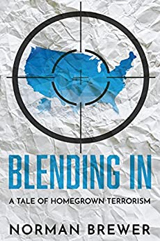 Blending In: A Tale of Homegrown Terrorism by [Norman Brewer]