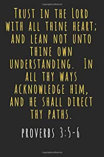Proverbs 3 5-6: Journal Trust in the Lord Christian Devotional Quote Notebook Inspirational Blank Lined Black Yellow Gold Bible Message for Women Wide Ruled Note Book Diary Softcover 6x9