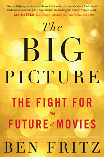 The Big Picture: The Fight for the Future of Movies (English Edition)