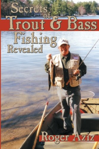 Secrets of Trout & Bass Fishing Revealed
