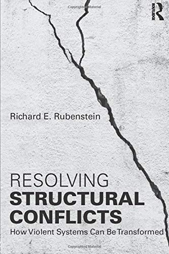 Compare Textbook Prices for Resolving Structural Conflicts: How Violent Systems Can Be Transformed Routledge Studies in Peace and Conflict Resolution 1 Edition ISBN 9781138956339 by Rubenstein, Richard E.