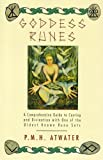 Goddess Runes: A Comprehensive Guide to Casting and Divination With One of the Oldest Known Rune Sets