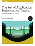 The Art of Application Performance Testing: From Strategy to Tools (English Edition)