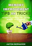 Memory Improvement Tips And Tricks: Proven Techniques For Lasting Memory Improvement