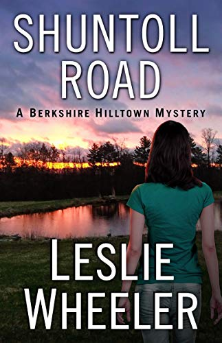 Shuntoll Road (The Berkshire Hilltown Mysteries Book 2) by [Leslie Wheeler]