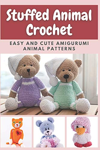 Compare Textbook Prices for Stuffed Animal Crochet: Easy and Cute Amigurumi Animal Patterns  ISBN 9798585650116 by Taylor, Janice