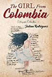 THE GIRL FROM COLOMBIA: A Unique novel about the power of love, the abuse of power, class struggles,...