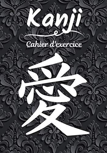 Kanji cahier d'exercice: Calligraphie japonaise | cahier d'écriture kanji | carnet japonais hiragana, kana, … | Spécialité Japon | 100 pages d'exercice, 7x10 pouces |