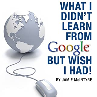 What I Didn't Learn from Google but Wish I Had audiobook cover art
