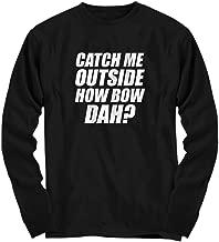 Total Basics - Catch Me Outside? - Funny, Memes - Premium Long Sleeve Shirt
