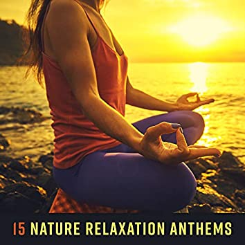 15 Nature Relaxation Anthems