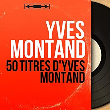 50 titres d'Yves Montand (Mono Version)