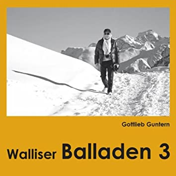 Walliser Balladen 3