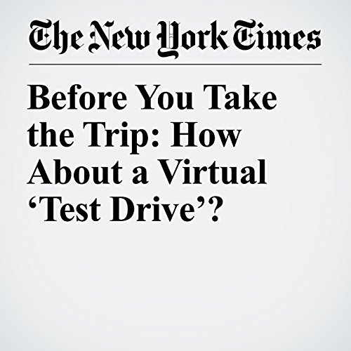 Before You Take the Trip: How About a Virtual 'Test Drive'? copertina