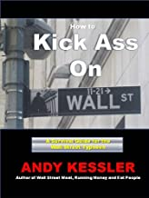 How to Kick Ass On Wall Street