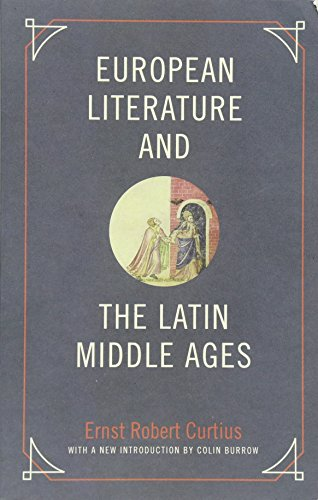 Curtius, E: European Literature and the Latin Middle Ages (Bollingen, Band 36)