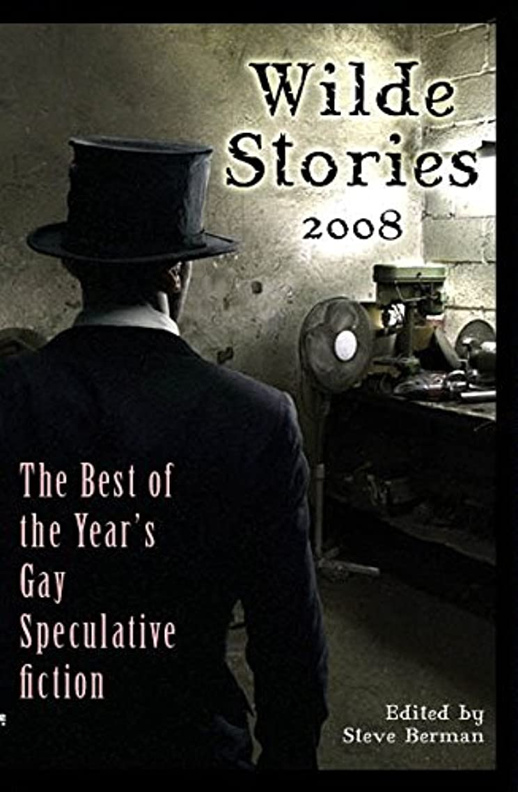 宴会系譜倉庫Wilde Stories 2008: The Best of the Year's Gay Speculative Fiction (English Edition)