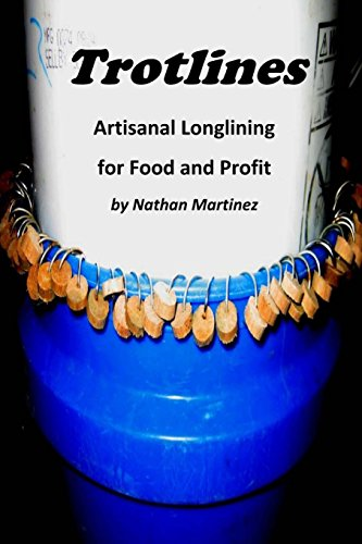 Trotlines: Artisinal Longlining for Food and Profit