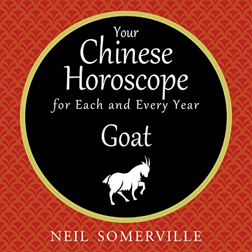 Your Chinese Horoscope for Each and Every Year - Goat                   By:                                                                                                                                 Neil Somerville                               Narrated by:                                                                                                                                 Helen Keeley                      Length: 1 hr and 24 mins     Not rated yet     Overall 0.0