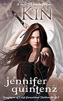 Kin: A Dark YA Urban Fantasy (Daughters of Lilith Paranormal Thrillers Book 5) by [Jennifer Quintenz]