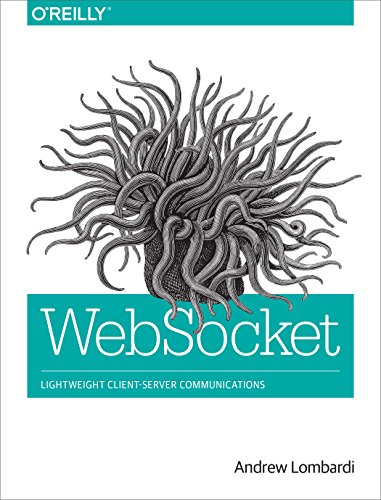 WebSocket: Lightweight Client-Server Communications (English Edition)