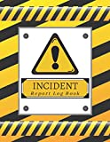 Incident Report Log Book: Record All Accidents in Your Company, Construction Site, Office, School, Store | Incident and Accident Prevention Log Book