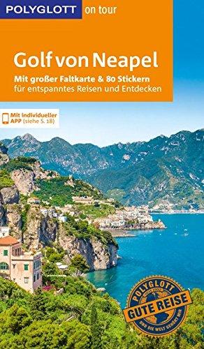 POLYGLOTT on tour Reiseführer Golf von Neapel: Mit großer Faltkarte und 80 Stickern