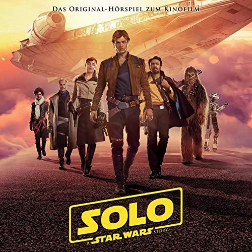 Solo - A Star Wars Story. Das Original-Hörspiel zum Film Titelbild