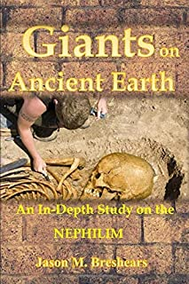 Giants on Ancient Earth: An In-Depth Study on the Nephilim