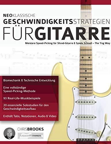 Neoklassische Geschwindigkeitsstrategien für Gitarre: Meistere Speed-Picking für Shred-Gitarre & Spiele Schnell - The Yng Way! (Fortgeschrittenes Gitarrensoloing, Band 2)