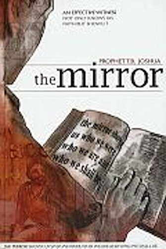 The Mirror - An Effective Witness Not Only Knows His Faith But Shows Us Who We Are and Who We Shall Be